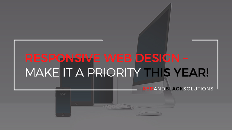 Responsive Web Design – Make it a Priority this Year!