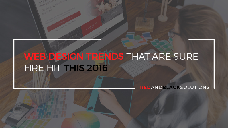 Web Design Trends That Are Sure Fire Hit This 2016