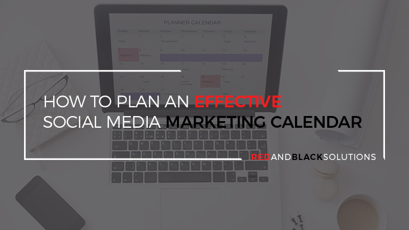 How to Plan an Effective Social Media Marketing Calendar