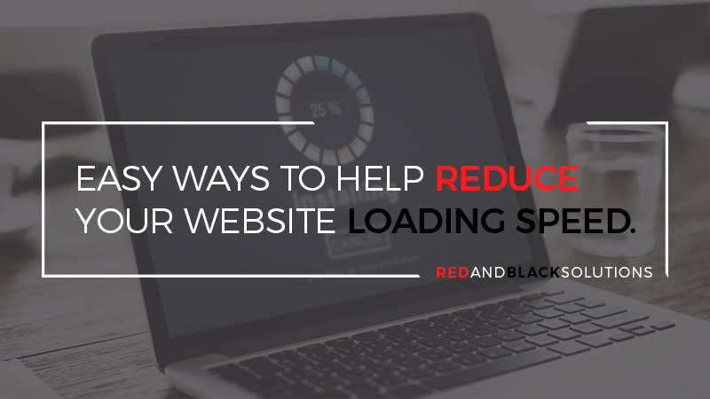 Easy Ways To Help Reduce Your Website Loading Speed